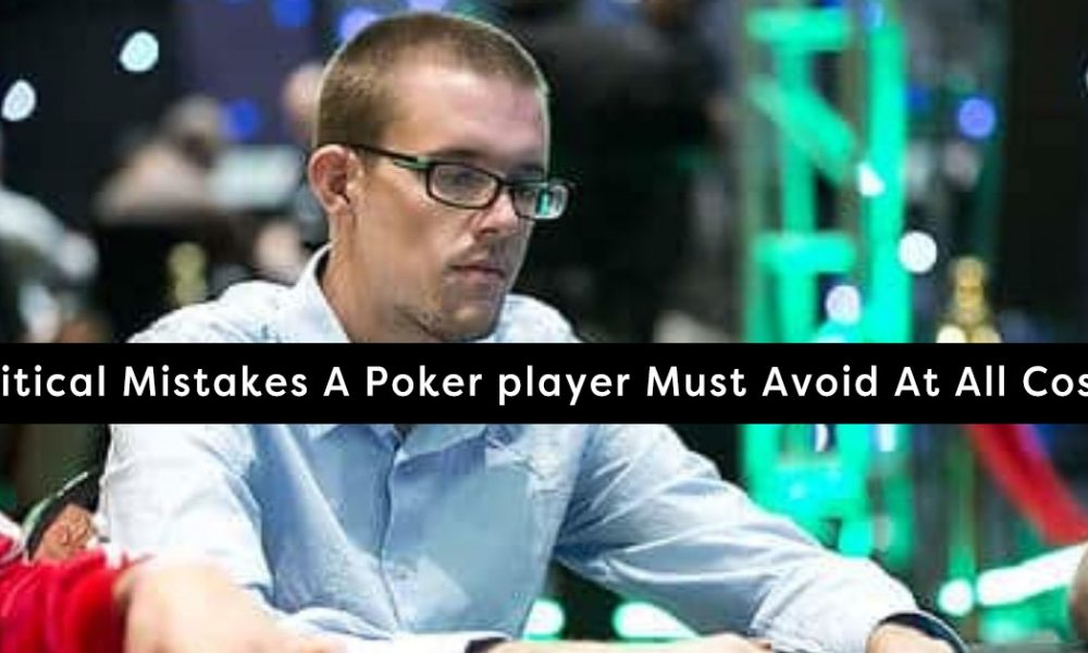 Mistakes to avoid in poker
